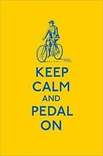 Keep Calm and Pedal On (Keep Calm and Carry on),Ebury Press, Anonymous,New Book