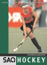 SAQ Hockey: Speed, Agility and Quickness for Hockey,Alan Pearson, Sarah Nayler,