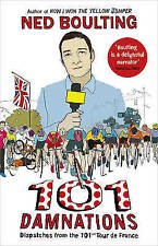 101 Damnations: Dispatches from the 101st Tour de France by Ned Boulting...