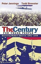 The Century for Young People: 1901-1936: Becoming Modern America by Jennings, P