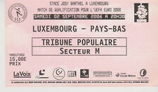 Sammler Used Ticket / Entrada Luxembourg v Holland 2-09-2006 EURO 2008 Qualifier