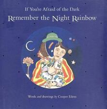 If You're Afraid of the Dark, Remember the Night Rainbow, Cooper Edens, New Book