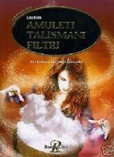 AMULETI TALISMANI FILTRI - Lynn Keith - Rusconi Libri