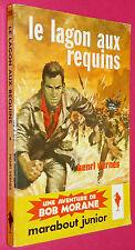 MARABOUT JUNIOR 218 H.VERNES BOB MORANE LAGON REQUINS EO 1962 JOUBERT LIEVENS