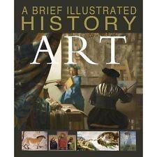 A Brief Illustrated History of Art; Hardback Book; West David, 9781474727075