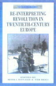 Reinterpreting Revolution in Twentieth-Century Europe (Themes in Focus), New, Re