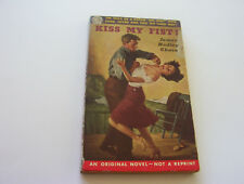 KISS MY FIST  1952   JAMES HADLEY CHASE   WOW!!  POLITICALLY INCORRECT