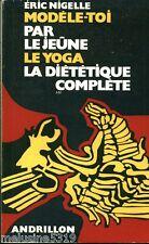 Livre santé  modèle toi par le jeûne le yoga...E. Nigelle   book
