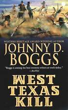 NEW West Texas Kill by Johnny D. Boggs