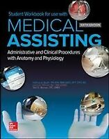 Medical Assisting : Administrative and Clinical Procedures with Anatomy and P...