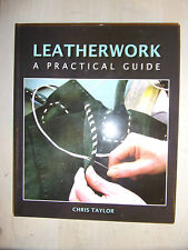 Leatherwork A Practical Guide HARDBACK BOOK MANUAL OF TECHNIQUES By CHRIS TAYLOR