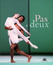 Pas De Deux: The Royal Ballet in Pictures (Royal Ballet): The Royal Ballet in Pi