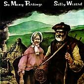 So Many Partings by Silly Wizard (CD, Feb-1990, Shanachie Records)
