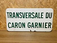 "ANCIENNE PLAQUE SIGNALISATION EMAILLÉE, "" CARON GARNIER "", DECO VINTAGE"