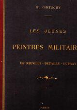 C1 Goetschy JEUNES PEINTRES MILITAIRES 1878 DE NEUVILLE DETAILLE DUPRAY Illustre