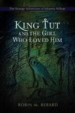 King Tut and the Girl Who Loved Him: The Strange Adventures of Johanna Wilson (P