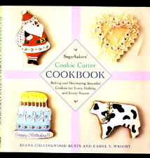 SUGARBAKERS' COOKIE CUTTER COOKBOOK HOLIDAY COOKIE RECIPES BY DIANA C BUTTS