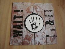"""WAIT!  - ROBERT HOWARD & KYM MAZELLE (BMG 7"""")"""