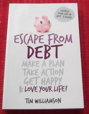 ESCAPE FROM DEBT ~ Tim Williamson ~ CHANGE YOUR LIFE IN JUST 3 HOURS!