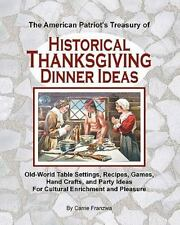 The American Patriot's Treasury of Historical Thanksgiving Dinner Ideas :...