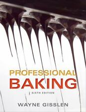 Professional Baking by Wayne Gisslen 2013 Hardcover sixth edition