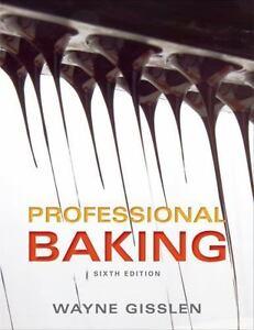 Professional Baking by Wayne Gisslen (2012, Hardcover)