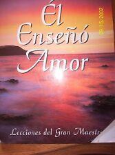 El Enseñó Amor (Lecciones del Gran Maestro)