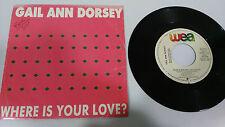 "GAIL ANN DORSEY WHERE IS YOUR LOVE SINGLE 7"" VINYL SPANISH EDIT RARE PROMOTIONAL"