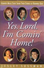 Yes, Lord, I'm Comin' Home! : Country Music Stars Share Their Stories of...