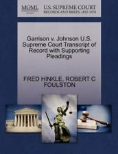 Garrison V. Johnson U.S. Supreme Court Transcript Of Record With Supporting P...
