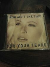 WENDY JAMES  NOW AINT THE TIME FOR YOUR TEARS  CD