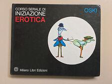 Corso serale di iniziazione erotica di Oski Ed. Milano Libri 1975