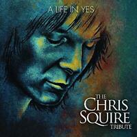 A Life In Yes: The Chris Squire Tribute [CD]