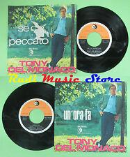 LP 45 7''TONY DEL MONACO Ce c'e'un peccato Un'ora fa 1969 italy RICORDI no cd*mc