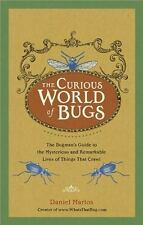 The Curious World of Bugs: The Bugman's Guide to the Mysterious and-ExLibrary