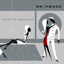 DE-PHAZZ = death by chocolate = ELECTRO JAZZ DOWNTEMPO DANCE SOUNDS