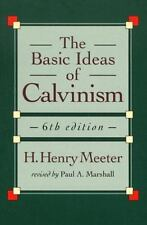The Basic Ideas of Calvinism, Meeter, H. Henry, Good Condition, Book