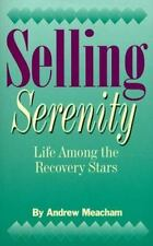 Selling Serenity: Life Among the Recovery Stars