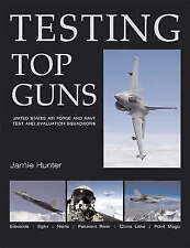 Testing Top Guns: US Air Force and US Navy Test and Evaluation Squadrons by J. …