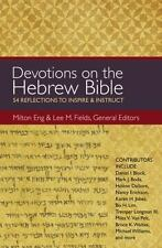 Devotions on the Hebrew Bible: 53 Reflections to Inspire Milton Eng & Lee Fields