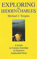 Exploring the Hidden Charles: A Guide to Outdoor Activities on Boston's...
