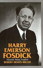 NEW Harry Emerson Fosdick: Preacher, Pastor, Prophet by Robert Moats Miller