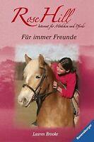 Rose Hill 8: Für immer Freunde von Brooke, Lauren | Buch | Zustand gut