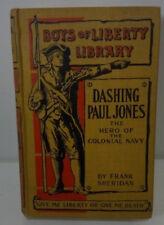 Vintage BOYS OF LIBERTY LIBRARY-DASHING PAUL JONES-1895-HC-great shape!