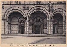 LUCCA - Loggiati della Cattedrale San Martino 1940