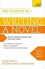 Get Started in Writing a Novel: How to Write Your First Novel and Create...