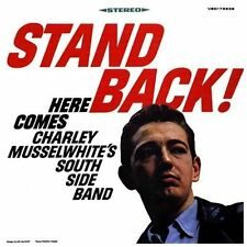 Stand Back! Here Comes Charley Musselwhite's Southside Band CD