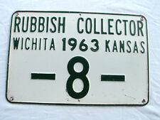 ANTIQUE 1963 RUBBISH COLLECTOR LICENSE PLATE/SIGN, WICHITA, KS, EMBOSSED