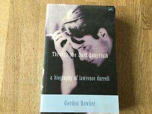 Through The Dark Labyrinth A Biography Of Lawrence Durrell Gordom Bowker 1998