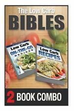 The Low Carb Bibles: Low Carb Recipes for Auto-Immune Diseases and on-The-Go...